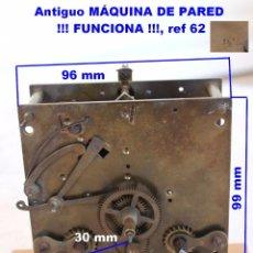 Recambios de relojes: ANTIGUO MÁQUINA DE PARED !!! FUNCIONA !!!, REF 62. Lote 91636915