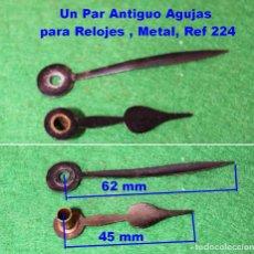 Recambios de relojes: UN PAR ANTIGUO AGUJAS PARA RELOJES , METAL, REF 224. Lote 96521351