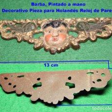 Recambios de relojes: BARBA, PINTADO A MANO DECORATIVO PIEZA PARA HOLANDÉS RELOJ DE PARED,. Lote 102810231