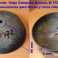 Recambios de relojes: CAMPANA DE BRONCE Ø 172 MM GRANDE PARA RELOJES MOREZ. Lote 194208373
