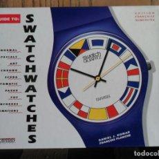 Relojes - Swatch: GUIA DE RELOJES SWATCH. EDICIÓN FRANCESA1992. Lote 261174310