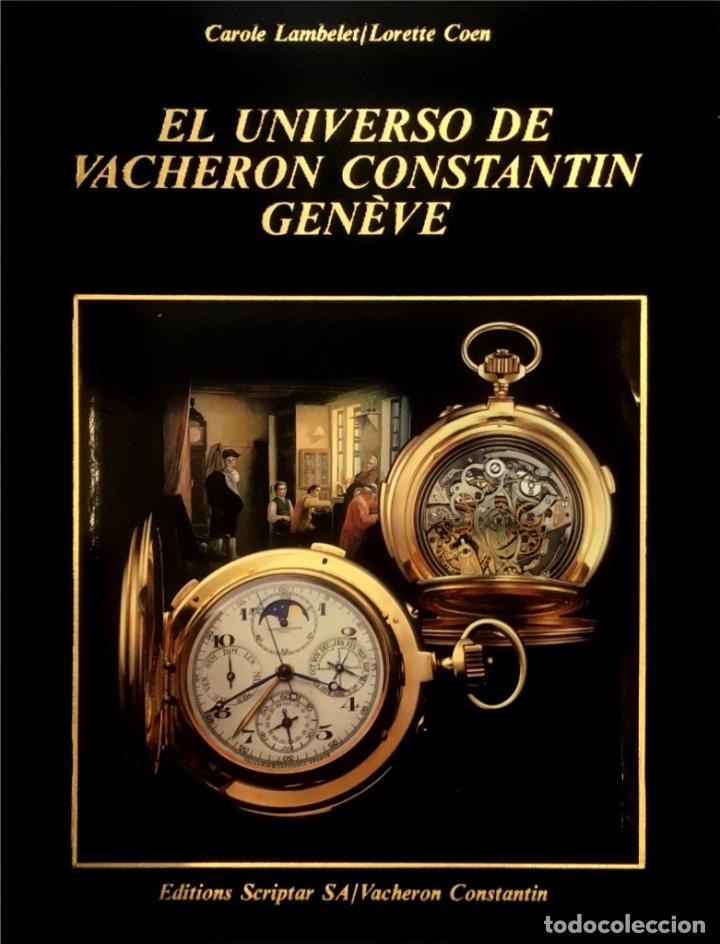 EL UNIVERSO DE VACHERON CONSTANTIN GENÈVE. (Relojes - Relojes Actuales - Vacheron)