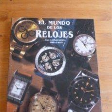 Relojes: EL MUNDO DE LOS RELOJES. LASSAUSSOIS Y LHOTE. IBERLIBRO1996 140PAG. Lote 52027989
