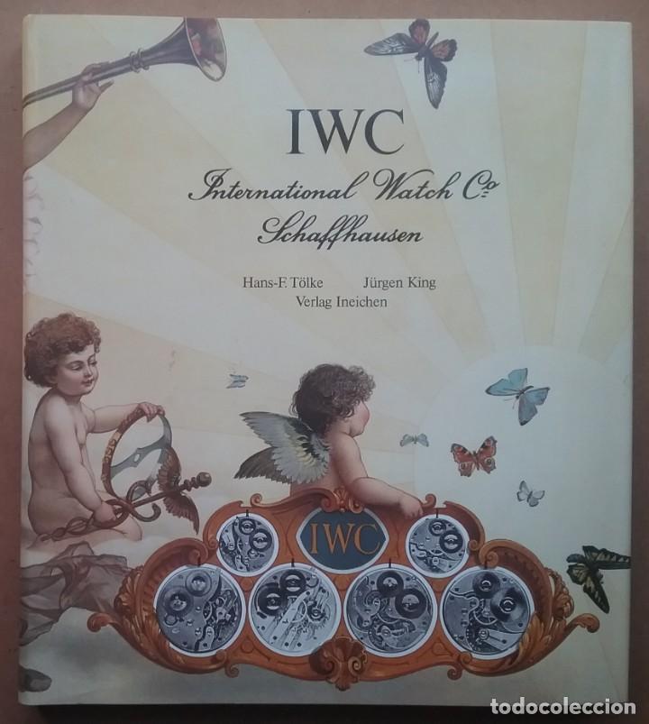 IWC WATCH LUXURY INTERNATIONAL SCHAFFHAUSEN BOOK 1987 (Relojes - Relojes Actuales - Otros)