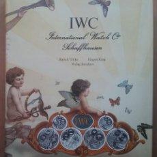Relojes: IWC WATCH LUXURY INTERNATIONAL SCHAFFHAUSEN BOOK 1987. Lote 136399946
