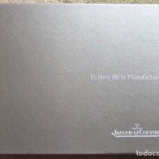 Relojes: JAEGER LE COULTRE - EL LIBRO DE LA MANUFACTURA - EDICIÓN 2007 - RELOJERÍA - RELOJ. Lote 154938198