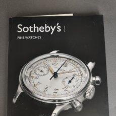 Relojes: SOTHEBYS FINE WATCHES , CATALOGO DE RELOJES , AÑO 2007 . Lote 174549154