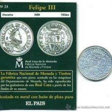 Reproducciones billetes y monedas: FELIPE III DUCATON 1608 DE MILAN (REPRODUCCION DE LA F.N.M.T.) BAÑO PLATA Y CERTIFICADO, 33 M/M. Lote 26857365