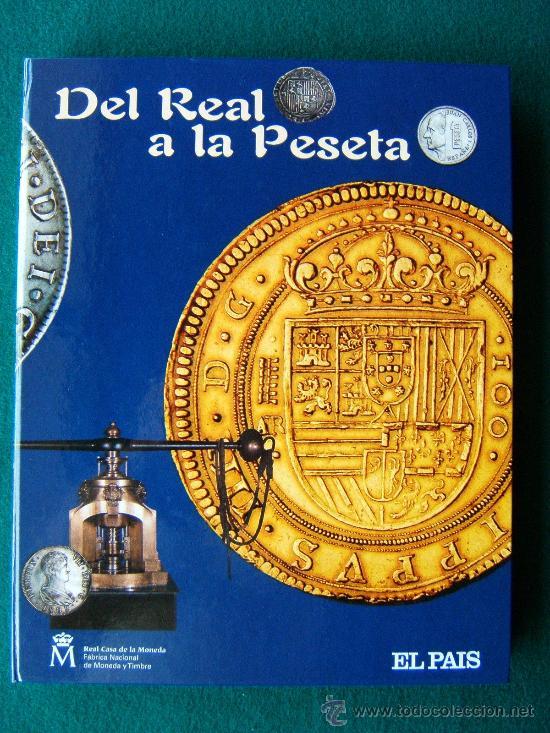 DEL REAL A LA PESETA-CON 40 REPRODUCCIONES DE MONEDAS ESPAÑOLAS-2002-1ª EDICION. (Numismática - Reproducciones)