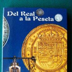 Reproducciones billetes y monedas: DEL REAL A LA PESETA-CON 40 REPRODUCCIONES DE MONEDAS ESPAÑOLAS-2002-1ª EDICION.. Lote 35232460