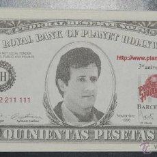 Reproducciones billetes y monedas: BILLETE - RARISIMO BILLETE DE PLANET HOLLYWOOD 500 PESETAS. Lote 47758833
