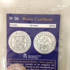 Reproducciones billetes y monedas: 8 REALES SIN FECHA TOLEDO REYES CATOLICOS - DEL REAL A LA PESETA - EL PAIS Nº 26. Lote 76948809