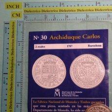 Reproducciones billetes y monedas: MONEDA ESPAÑOLA. 30. ARCHIDUQUE CARLOS, 2 REALES 1707 BARCELONA BAÑO DE PLATA. REPRODUCCIÓN EL PAÍS.. Lote 103995443