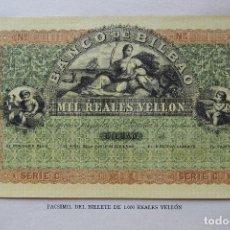 Reproducciones billetes y monedas: BILLETE 1000 REALES VELLÓN BANCO DE BILBAO 1857 APROXIMADAMENTE MIL FACSÍMIL EDITADOS 1932 VER FOTOS. Lote 106572203