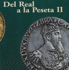 Reproducciones billetes y monedas: DEL REAL A LA PESETA II - FABRICA NACIONAL MONEDA Y TIMBRE (40 MONEDAS BAÑO DE PLATA Y ORO) EL PAIS. Lote 109384387