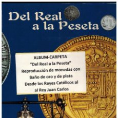 Reproducciones billetes y monedas: ALBUM CARPETA CON REPRODUCCIÓN DE MONEDAS BAÑO DE ORO Y PLATA (REYES CATOLICOS-JUAN CARLOS). Lote 133807754