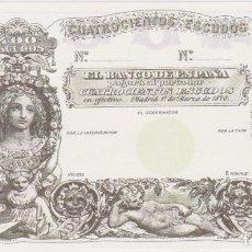 Reproducciones billetes y monedas: BILLETE 400 ESCUDOS 1870 REPRODUCCION OFICIAL FNMT - EL BANCO DE ESPAÑA - 1 MARZO 1870. Lote 147855822