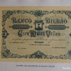 Reproducciones billetes y monedas: BILLETE 100 REALES VELLÓN BANCO DE BILBAO 1857 APROXIMADAMENTE CIEN FACSÍMIL EDITADOS 1932 VER FOTOS. Lote 159538890