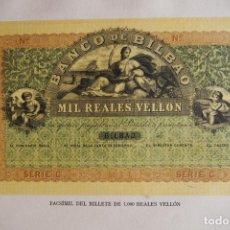 Reproducciones billetes y monedas: BILLETE 1000 REALES VELLÓN BANCO DE BILBAO 1857 APROXIMADAMENTE MIL FACSÍMIL EDITADOS 1932 VER FOTOS. Lote 159540958