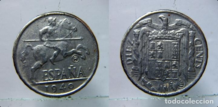 REPRODUCCION DE UNA MONEDA DE ESTADO ESPAÑOL 10 CENTIMOS 1940 (Numismática - Reproducciones)