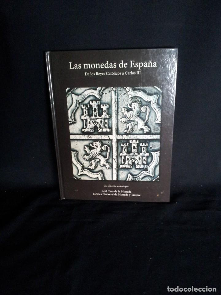 LAS MONEDAS DE ESPAÑA, DE LOS REYES CATOLICOS A CARLOS III - REAL CASA DE LA MONEDA 2013 (Numismática - Reproducciones)