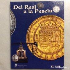 Reproducciones billetes y monedas: DEL REAL A LA PESETA. EL PAIS. Lote 198584582