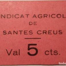 Reproducciones billetes y monedas: VALE DEL SINDICAT AGRÍCOLA DE SANTES CREUS - 5 CTS. Lote 203047670