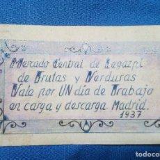 Reproducciones billetes y monedas: BILLETE LOCAL MERCADO CENTRAL DE LEGAZPI DE FRUTAS Y VERDURAS 1937 POR UN DIA DE TRABAJO ( MADRID ). Lote 207234446