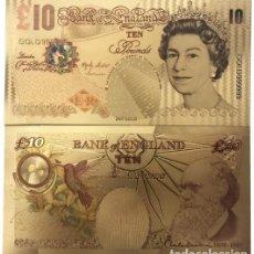 Reproducciones billetes y monedas: GRAN BRETAÑA - 10 LIBRAS CONMEMORATIVOS - COLOREADO, PAPEL ALUMINIO BAÑADO EN ORO - COLECCIONABLES. Lote 210147181