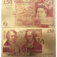 Reproducciones billetes y monedas: GRAN BRETAÑA - 50 LIBRAS CONMEMORATIVOS - COLOREADO, PAPEL ALUMINIO BAÑADO EN ORO - COLECCIONABLES. Lote 210147395