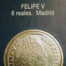 Reproducciones billetes y monedas: 8 REALES FELIPE V. Lote 213439726