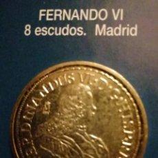 Reproducciones billetes y monedas: 8 ESCUDOS FERNANDO VI-MADRID. Lote 214602668