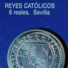 Reproducciones billetes y monedas: 8 REALES -REYES CATOLICOS-SEVILLA. Lote 214602816
