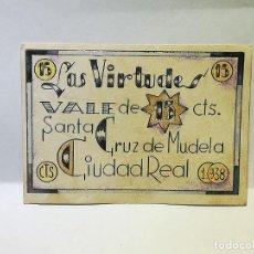 Reproducciones billetes y monedas: LAS VIRTUDES. VALE DE 15 CENTIMOS. SANTA CRUZ DE MUDELA. CIUDAD REAL. 1938. VER DORSO. Lote 246155695