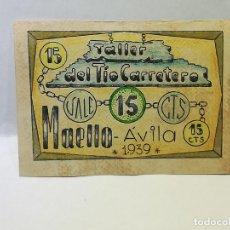 Reproducciones billetes y monedas: TALLER DEL TIO CARRETERO. VALE 15 CENTIMOS. MAELLA, AVILA. 1939. VER DORSO. Lote 246156575