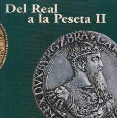 Reproducciones billetes y monedas: DEL REAL A LA PESETA II - FABRICA NACIONAL MONEDA Y TIMBRE (40 MONEDAS BAÑO DE PLATA Y ORO) EL PAIS. Lote 265713724