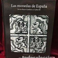 Reproducciones billetes y monedas: LAS MONEDAS DE ESPAÑA. DE LOS REYES CATOLICOS A CARLOS III.. Lote 267100959