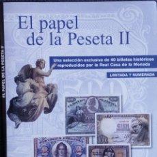 Reproducciones billetes y monedas: EL PAPEL DE LA PESETA II- REPRODUCIONES DE 40 BILLETES HISTÓRICOS LIMITADA Y NUMERADA FNMT. Lote 288877368