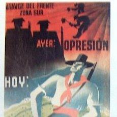 Collezionismo di affissi: REPRODUCCION CARTEL GUERRA CIVIL 104, AYER: OPRESION, HOY: LUCHA POR LA TIERRA Y LA LIBERTAD. Lote 17561650