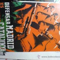 Coleccionismo de carteles: REPRODUCCION CARTEL GUERRA CIVIL DEFENSAR MADRID ES DEFENSAR CATALUNYA 26 X 19. Lote 33356676