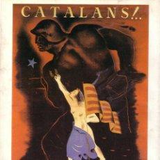 Coleccionismo de carteles: CARTEL GUERRA CIVIL * CATALANS!../11 DE... * (REPRODUCCIÓN/COLECCIÓN ED. URBIÓN). PERFECTO ESTADO.. Lote 55690141
