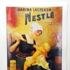 Colecionismo de cartazes: REPRODUCCION DE CARTEL HARINA LACTEADA NESTLE, ALIMENTO COMPLETO PARA LOS NIÑOS. - LAMIGRANDE-297,5. Lote 175829598