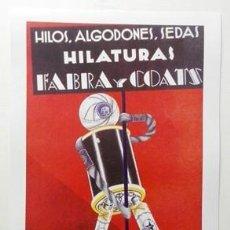 Coleccionismo de carteles: REPRODUCCION DE CARTEL HILOS, ALGODONES, HILATURAS FABRA Y COATS. 27 X 41,5 CM.- LAMIGRANDE-309,5 . Lote 137348602
