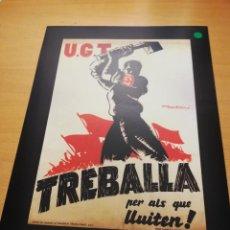 Collezionismo di affissi: U.G.T. TREBALLA PER ALS QUE LLUITEN (REPRODUCCIÓN CARTEL GUERRA CIVIL) CARLES FONTSERÉ. Lote 147720998