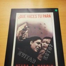 Coleccionismo de carteles: ¿QUE HACES TU PARA EVITAR ESTO? AYUDA A MADRID ( REPRODUCCION CARTEL GUERRA CIVIL) ANONIMO. Lote 147726610