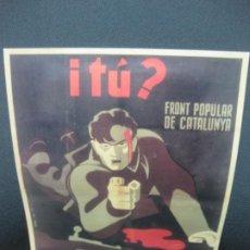 Coleccionismo de carteles: I TU? QUE FAS PER LA VICTORIA? FRONT POPULAR DE CATALUNYA. CARTELLS CATALANS DE LA GUERRA CIVIL.. Lote 184171112