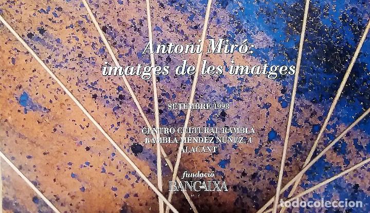 Coleccionismo de carteles: ANTONI MIRÓ IMATGES DE LES IMATGES CARTEL ORIGINAL EXPO CENTRO CULTURAL RAMBLA ALACANT 1998 47x66 CM - Foto 2 - 194765278