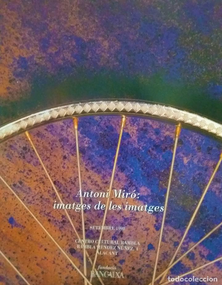 Coleccionismo de carteles: ANTONI MIRÓ IMATGES DE LES IMATGES CARTEL ORIGINAL EXPO CENTRO CULTURAL RAMBLA ALACANT 1998 47x66 CM - Foto 3 - 194765278