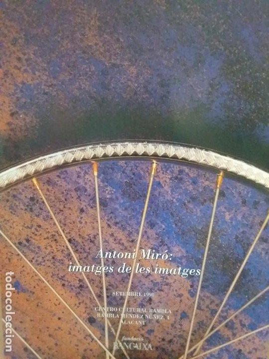 Coleccionismo de carteles: ANTONI MIRÓ IMATGES DE LES IMATGES CARTEL ORIGINAL EXPO CENTRO CULTURAL RAMBLA ALACANT 1998 47x66 CM - Foto 6 - 194765278