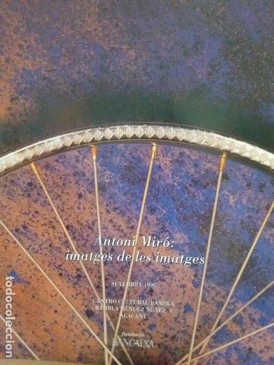 Coleccionismo de carteles: ANTONI MIRÓ IMATGES DE LES IMATGES CARTEL ORIGINAL EXPO CENTRO CULTURAL RAMBLA ALACANT 1998 47x66 CM - Foto 8 - 194765278